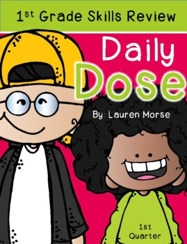 First Grade Daily Dose - 1st Quarter (morning work or daily review)