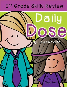 First Grade Daily Dose - 3rd Quarter (morning work or daily review)