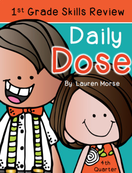 First Grade Daily Dose - 4th Quarter (morning work or daily review)