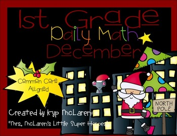 First Grade Daily Math December - NO PREP! (Common Core Aligned)