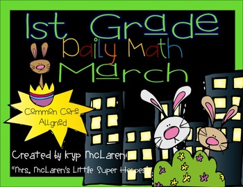 First Grade Daily Math March - NO PREP! (Common Core Aligned)