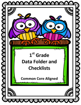 First Grade Data Binder and Checklist- Common Core Aligned (Calibri Font)