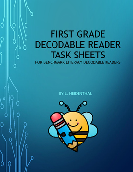 First Grade Decodable Reader Task Sheets for Benchmark Literacy