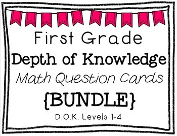 First Grade Depth of Knowledge {DOK} Math Questions {BUNDLE}