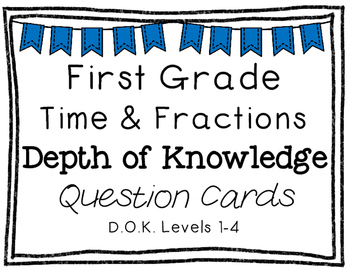 First Grade Depth of Knowledge {DOK} Telling Time & Fracti