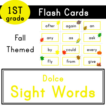 First Grade - Dolce Sight Words - 41 Fall Themed Flash Cards