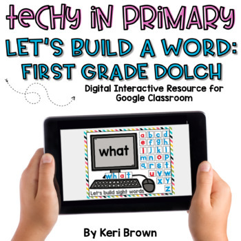 First Grade Dolch List Google Classroom Build a Word