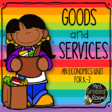 ECONOMICS FOR K-2: GOODS AND SERVICES