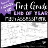 First Grade End-of-Year Math Assessment | Common Core Based