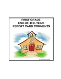 First Grade End-of-the-Year Report Card Comments