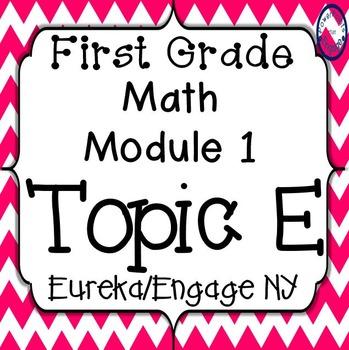 First Grade Engage NY (Eureka) Math Module 1 Topic E Inter