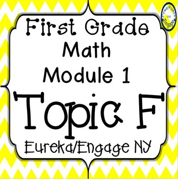 First Grade Engage NY (Eureka) Math Module 1 Topic F Interactive PowerPoints