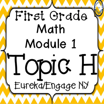 First Grade Engage NY (Eureka) Math Module 1 Topic H Interactive PowerPoints