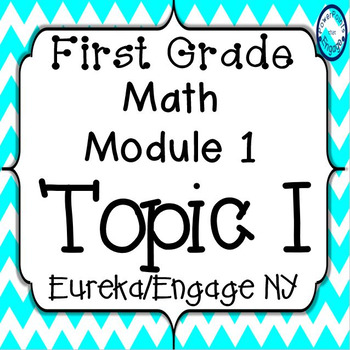 First Grade Engage NY (Eureka) Math Module 1 Topic I Interactive PowerPoints