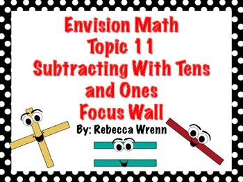 First Grade Envision Math  Topic 11 Subtracting With Tens and Ones Focus Wall