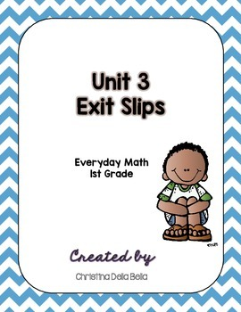 First Grade Everyday Math Unit 3 Exit Slips