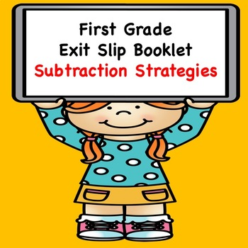 Math Exit Slips  (Subtraction Strategies)