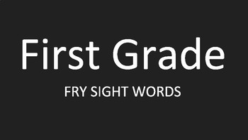 First Grade FRY Sight Words Powerpoint