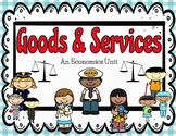 First Grade Goods and Services- An Economic Unit