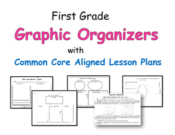First Grade Graphic Organizers with Common Core Aligned Le