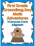 First Grade Groundhog Day Math Adventures *Common Core Aligned*