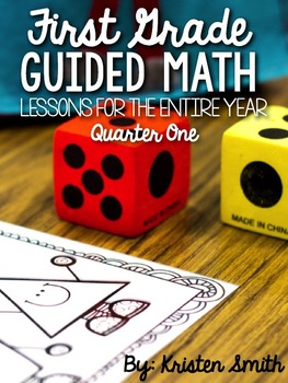 First Grade Guided Math Lessons For The Entire Year- Quarter 1