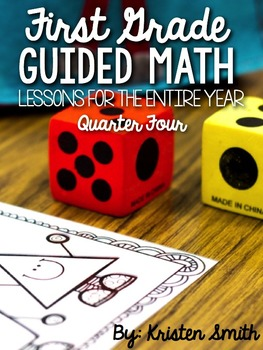 First Grade Guided Math Lessons For The Entire Year- Quarter 4