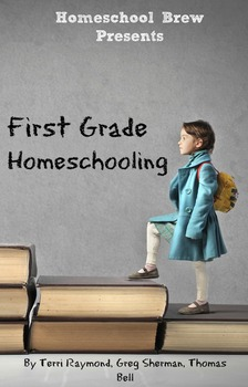 First Grade Homeschooling (Math, Science and Social Science Lessons)