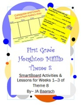 First Grade Houghton Mifflin Theme 8 SmartBoard Activities and Lessons