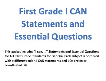 First Grade I CAN Statements and Essential Questions--ALL