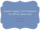 """First Grade """"I Can"""" Statements LAFS & Common Core Language Plain"""