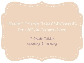 """First Grade """"I Can"""" Statements LAFS & Common Core Speaking"""