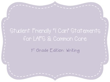 """First Grade """"I Can"""" Statements LAFS & Common Core Writing Plain"""