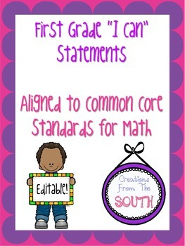 "First Grade ""I Can"" Statements for Math EDITABLE"