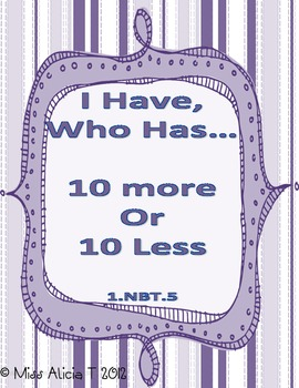 First Grade: I have, Who has? 10 more and 10 Less 1.NBT.5