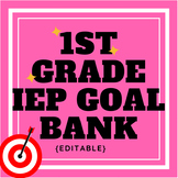 First Grade IEP Goal Bank {editable}