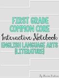 First Grade Interactive Notebook {ELA Literature CCSS}