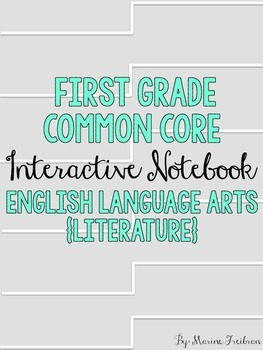 First Grade Interactive Notebook {ELA Literature CCSS}