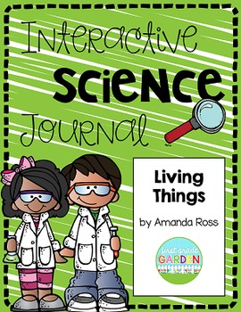 First Grade Interactive Science Journal: Living Things