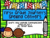First Grade Journey's Spelling Centers & Activities (How Animals Communicate)