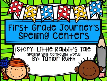 First Grade Journey's Spelling Centers & Activities (Little Rabbit's Tale)