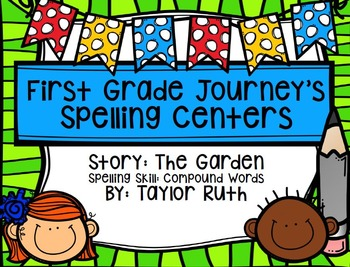 First Grade Journey's Spelling Centers & Activities (Story: The Garden)