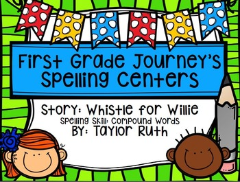 First Grade Journey's Spelling Centers & Activities (Story:A Whistle for Willie)