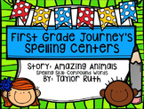 First Grade Journey's Spelling Centers & Activities (Story: Amazing Animals)