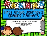 First Grade Journey's Spelling Centers & Activities(Story: Gus Takes The Train)