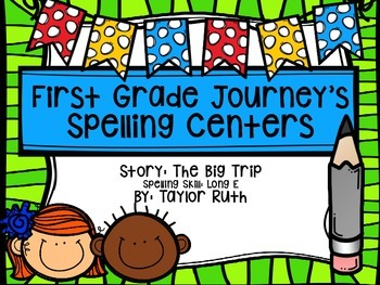 First Grade Journey's Spelling Centers & Activities (Story: The Big Trip)