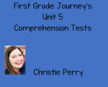First Grade Journey's Unit 5 Comprehension Tests