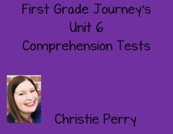 First Grade Journey's Unit 6 Comprehension Tests
