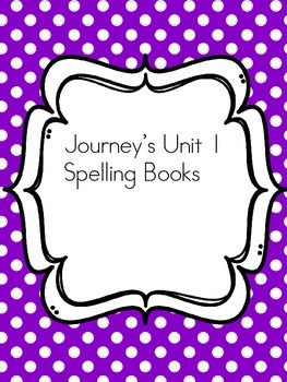 First Grade Journey's Spelling Book Unit 1