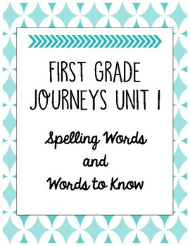 First Grade Journeys Unit 1 Spelling Words and Words to Know Lists